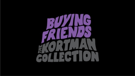 Buying Friends: The Kortman Collection